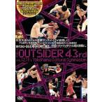 ジ・アウトサイダー 43rd RINGS/THE OUTSIDER〜SPECIAL〜 in 横浜文化体育館/格闘技[DVD]【返品種別A】