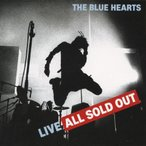 LIVE ALL SOLD OUT/THE BLUE HEARTS[CD]【返品種別A】