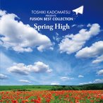 �Ѿ������ץ쥼��� FUSION BEST COLLECTION��SPRING HIGH/����˥Х�[CD]�����'���A��