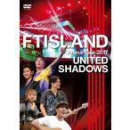 Arena Tour 2017 -UNITED SHADOWS-/FTISLAND[DVD]【返品種別A】