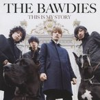 THIS IS MY STORY/THE BAWDIES[CD]【返品種別A】