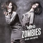 KISS OR BITE/MEG ZOMBIES[CD]【返品種別A】