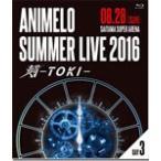 Animelo Summer Live 2016 刻-TOKI- 8.28/オムニバス[Blu-ray]【返品種別A】