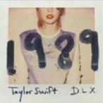 [枚数限定][限定盤]1989〜デラックス・エディション/テイラー・スウィフト[CD+DVD]【返品種別A】