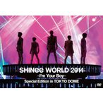 SHINee WORLD 2014 〜I'm Your Boy〜 Special Edition in TOKYO DOME/SHINee[DVD]【返品種別A】