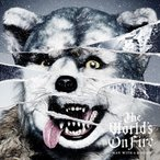 The World's On Fire/MAN WITH A MISSION[CD]通常盤【返品種別A】