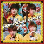 HIGH-VOLTAGE DANCER/DISH//[CD]通常盤【返品種別A】
