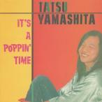 IT'S A POPPIN'TIME/山下達郎[CD]【返品種別A】