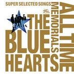 THE BLUE HEARTS 30th ANNIVERSARY ALL TIME MEMORIALS〜SUPER SELECTED SONGS〜(通常盤B)/THE BLUE HEARTS[CD]【返品種別A】