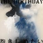 [枚数限定][限定盤]抱きしめたい(初回限定盤)/The Birthday[CD+DVD]【返品種別A】