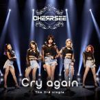 [枚数限定][限定盤]Cry again(初回限定盤A)/CHERRSEE[CD+DVD]【返品種別A】