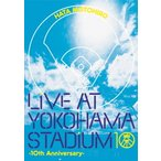 LIVE AT YOKOHAMA STADIUM -10th Anniversary-/秦 基博[DVD]【返品種別A】