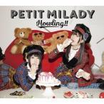 [�������][������]Howling!!(��������B)/petit milady[CD+Blu-ray]�����'���A��