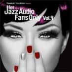FOR JAZZ AUDIO FANS ONLY VOL.9/����˥Х�[CD][�楸�㥱�å�]�����'���A��