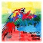 Immigrant's Bossa Band/Immigrant's Bossa Band[CD]�����'���A��