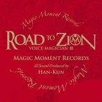 VOICE MAGICIAN III〜ROAD TO ZION〜/HAN-KUN[CD]通常盤【返品種別A】