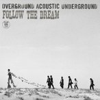 FOLLOW THE DREAM/OVERGROUND ACOUSTIC UNDERGROUND[CD]�̾��ס����'���A��