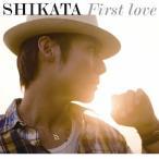First love/SHIKATA[CD]【返品種別A】
