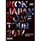 iKON JAPAN DOME TOUR 2017 -ADDITIONAL SHOWS-/iKON[Blu-ray]【返品種別A】