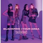 BLACKPINK IN YOUR AREA(DVD付)/BLACKPINK[CD+DVD]【返品種別A】