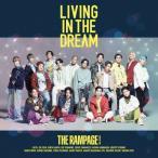[初回仕様]LIVING IN THE DREAM【CD+DVD / FIGHT & LIVE盤】/THE RAMPAGE from EXILE TRIBE[CD+DVD]【返品種別A】
