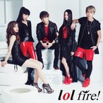fire!(DVD付)/lol-エルオーエル-[CD+DVD]【返品種別A】