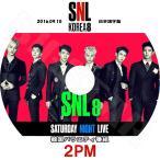 K-POP DVD/2PM SNL (2016.09.10)V Live(日本語字幕あり)/ツーピーエム ジュンケイ ニックン テギョン ウヨン ジュノ チャンソン KPOP