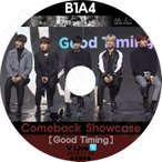 K-POP DVD/B1A4 Comeback Showcase (2016.11.28) Good Timing V Live (日本語字幕あり)/B1A4 KPOP