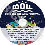 K-POP DVD/2019 BOF 開幕公演(2019.10.19)/SUPER JUNIOR MAMAMOO NUEST ITZY AB6IX GFRIEND ASTRO 他