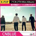 ★直筆サインCDイベント★3次予約 CNBLUE 7℃N (7TH Mini Album)7集ミニアルバム KPOP CD