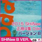 予約5/26 2015 SHINee 正規4集「オード」B VER(Odd)★シャイニー SHINEE CD odd バージョン B★オンユ、ジョンヒョン、キー、ミンホ、テミン