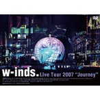 "w-inds. Live Tour 2007 ""Journey"" [DVD]"