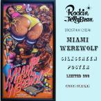 「MIAMI WEREWOLF」ロッキンジェリービーン シルクスクリーンポスター