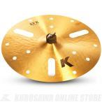 """《新生活応援セール!ポイントアップ!》Zildjian K Zildjian Series 18"""" / 45cm EFX Thin [NKZL18EFX] (エフェクトシンバル) (送料無料)"""