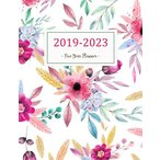 2019-2023 Five Year Planner: Monthly Schedule Organizer - Agenda Planner For The Next Five Years, 60 Months Calendar, Appointment Notebook, Monthly ..