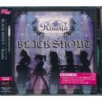 BanG Dream! BLACK SHOUT Blu-ray付生産限定盤