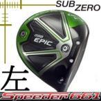 レフティ キャロウェイ GBB EPIC Sub Zero ドライバー スピーダー エボリューション TSシリーズ カスタムモデル 日本仕様 17年モデル