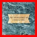 The Story of Ballad [CD] Chage; Aska