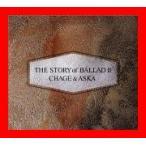 The Story of Ballad II [CD] Chage; Aska