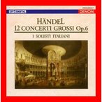 ヘンデル:合奏協奏曲集 作品6(全曲) [CD] イタリア合奏団; ヘンデル
