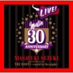 ショッピングTIB MASAYUKI SUZUKI 30TH ANNIVERSARY LIVE THE ROOTS~could be the night~ [Li…