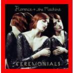 セレモニアルズ [CD] フローレンス・アンド・ザ・マシーン