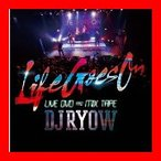 LIFE GOES ON LIVE DVD&MIX TAPE(DVD付) [CD+DVD] [CD] DJ RYOW; GANXTA CUE;…