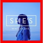 WHO IS SHE? [CD] SHE'S