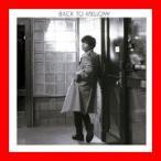 BACK TO MELLOW(初回限定盤) (DVD付) [CD] 中田裕二
