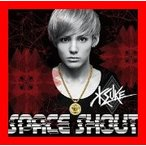 SPACE SHOUT [CD] KSUKE、 THE BIG HEROES、 Celeina、 Toyo、 Gow、 RIBKAT、 Gro…
