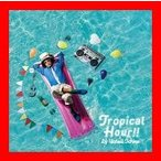 Tropical Hour!!(通常盤) [CD] DJやついいちろう(エレキコミック)