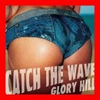 CATCH THE WAVE [CD] GLORY HILL