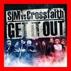 GET iT OUT [CD] SiM; Crossfaith