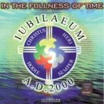 V.A / Iubileaum...in The Fullness of Time VCD